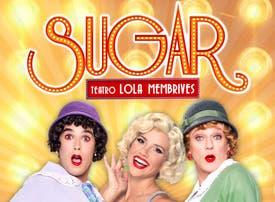 Sugar - 2x1 en                      Teatro