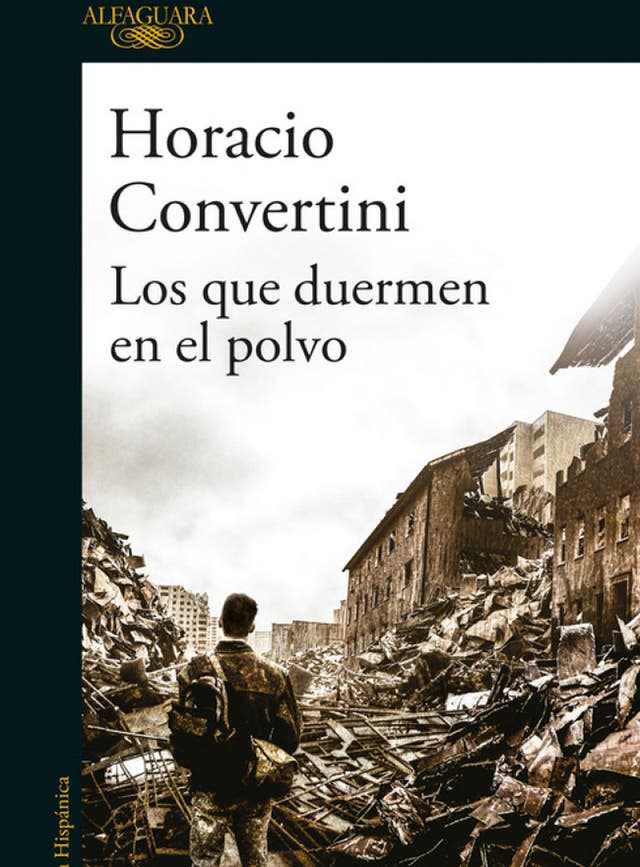 Los que duermen en el polvo Horacio Convertini - Alfaguara