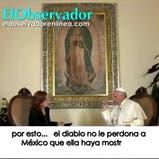 El Papa dijo que el diablo castiga a México