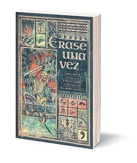 Érase una vez; autores: varios; editorial: Planeta; Páginas: 200. Una analogía de versiones de historias y mitos clásicos