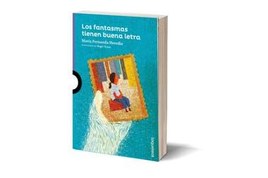 Los fantasmas tienen buena letra: Autor. María Fernanda Heredia. Ilustrador: Roger Ycaza. Editorial: Loqueleo. Edad sugerida: mayores de 8 años. Páginas: 152. Precio: $ 225.