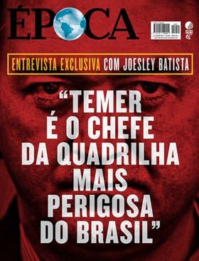La portada de la revista Época, con la entrevista a Joesley Batista