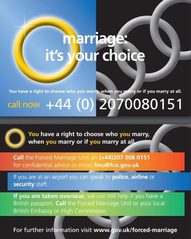 El gobierno británico tiene una Unidad de Matrimonio Forzado para ayudar a potenciales víctimas. Este cartel informativo dice: