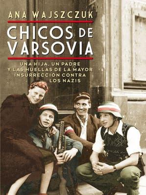 Ana Wajszczuk: cómo escribió su primer libro no ficción, Chicos de Varsovia