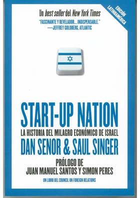 Start-up Nation (Nación Start-up), el bestseller que habla del milagro económico de Israel y su boom de nuevas empresas-