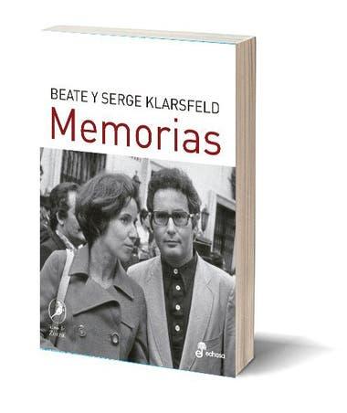 Memorias. Autor: Beate y Serge Klarsfeld. Editorial: El Zorzal/Edhasa