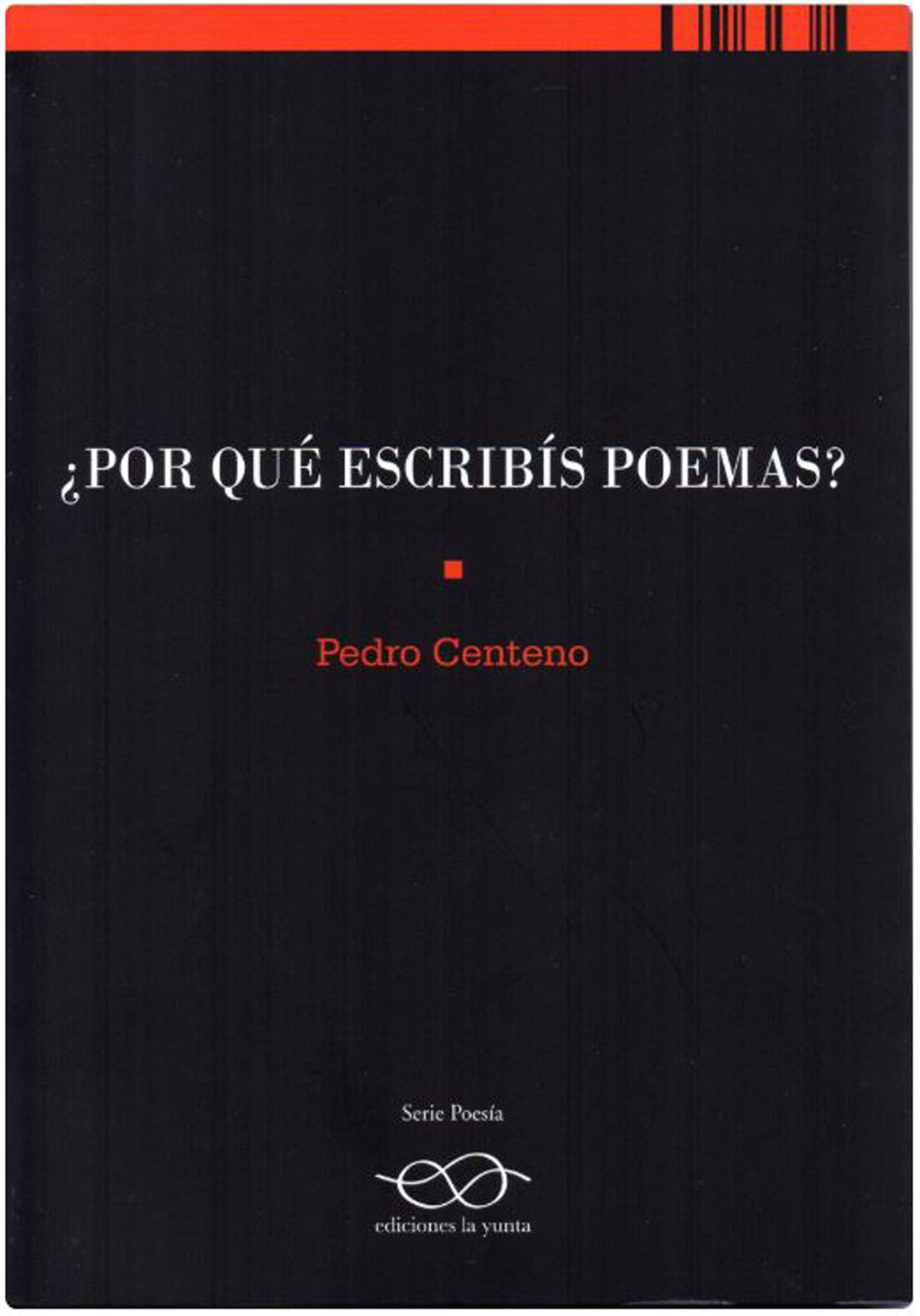 Resultado de imagen para Pedro Centeno publicó ¿Por qué escribís poemas?