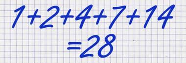 28 es otro número perfecto porque la suma de los números que pueden dividirlo es 28.