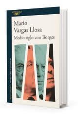 En Medio siglo con Borges (Alfaguara), el autor reivindica y homenajea a uno de sus autores de cabecera