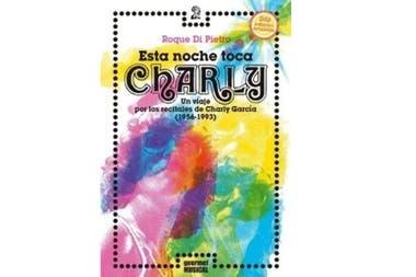 Esta noche toca Charly, el libro de Roque Di Pietro