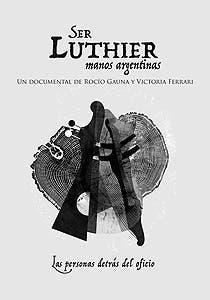 Afiche de Ser luthier, manos argentinas
